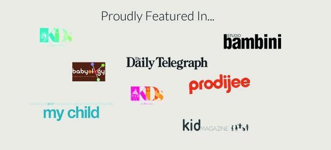 Featured in Winkelen, Daily Telegraph, Kids in the City, Kids on the Coast, Podijee, My Child, Babyology, Kid Magazine, Studio Bambini